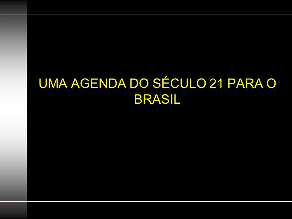 UMA AGENDA DO SÉCULO 21 PARA O BRASIL