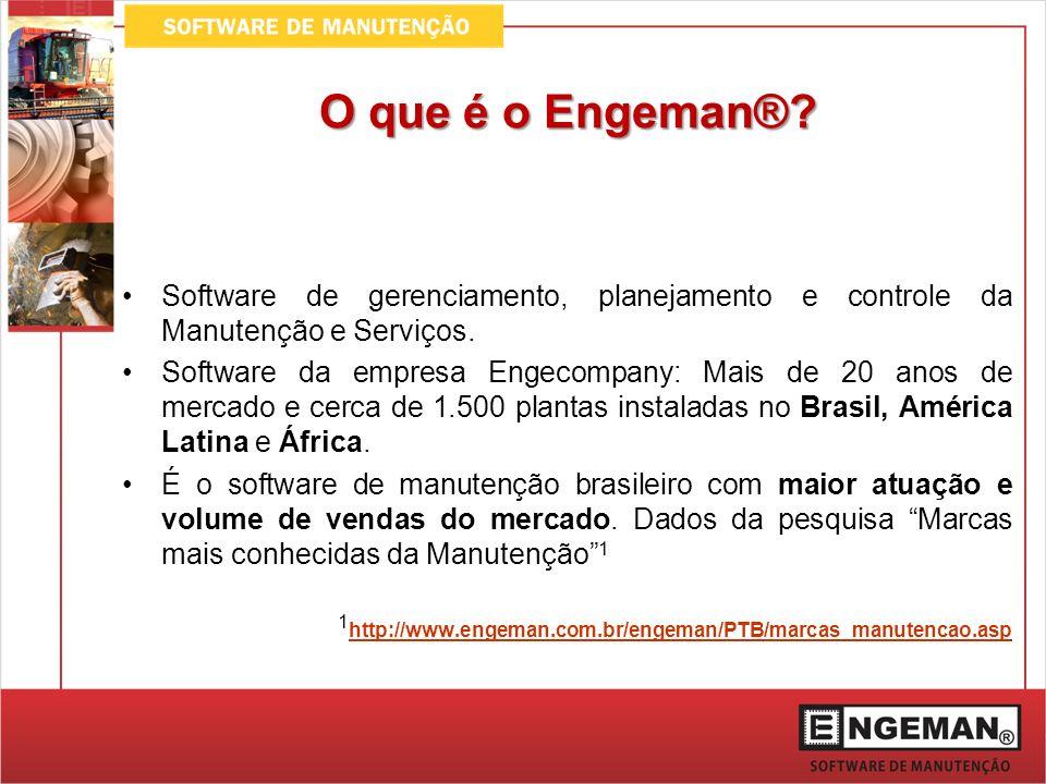 O que é o Engeman®? Software de gerenciamento, planejamento e controle da Manutenção e Serviços. Software da empresa Engecompany: Mais de 20 anos de m