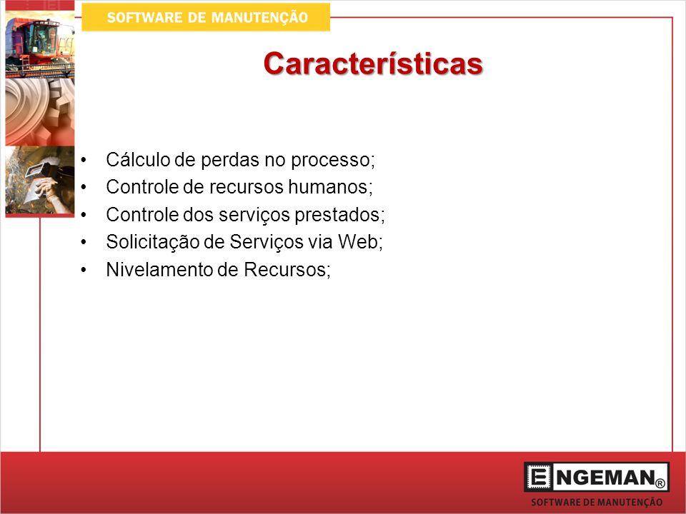 Características Cálculo de perdas no processo; Controle de recursos humanos; Controle dos serviços prestados; Solicitação de Serviços via Web; Nivelam