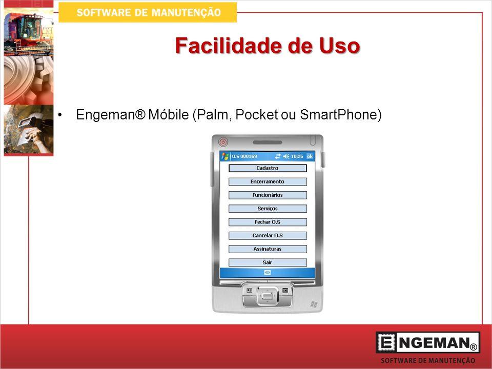 Facilidade de Uso Engeman® Móbile (Palm, Pocket ou SmartPhone)