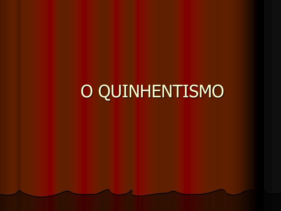 O QUINHENTISMO