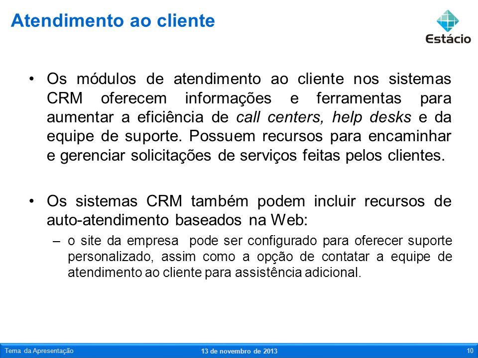 Os módulos de atendimento ao cliente nos sistemas CRM oferecem informações e ferramentas para aumentar a eficiência de call centers, help desks e da e