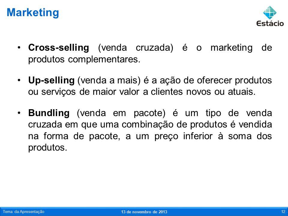 Cross-selling (venda cruzada) é o marketing de produtos complementares. Up-selling (venda a mais) é a ação de oferecer produtos ou serviços de maior v