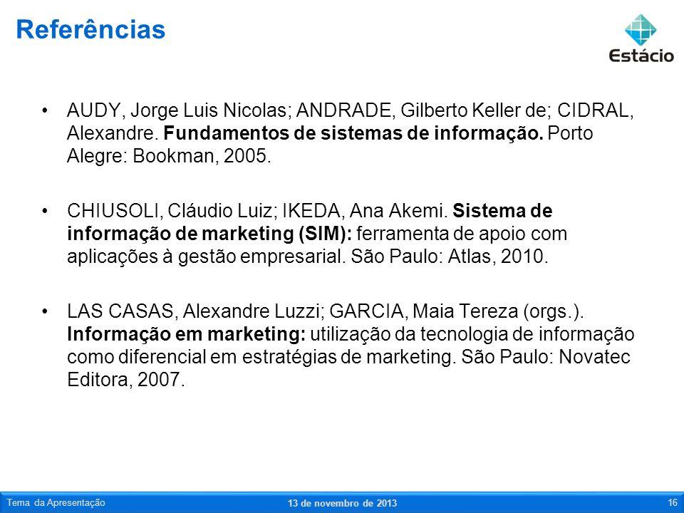 AUDY, Jorge Luis Nicolas; ANDRADE, Gilberto Keller de; CIDRAL, Alexandre. Fundamentos de sistemas de informação. Porto Alegre: Bookman, 2005. CHIUSOLI