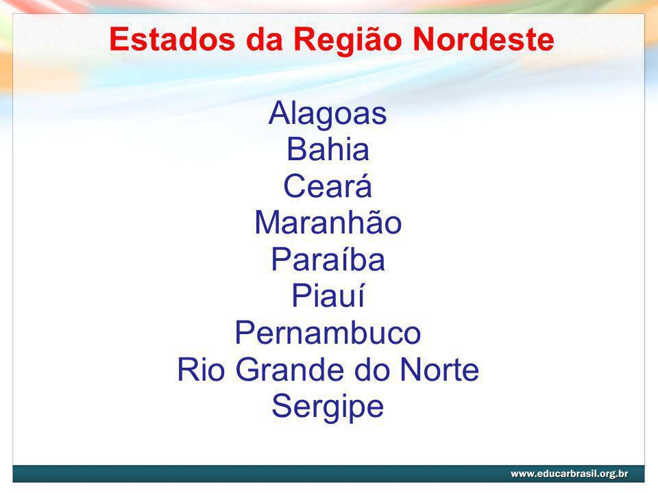 Com a ajuda de um mapa, identifique cada estado do Nordeste brasileiro 1 3 2 4 5 6 7 8 9