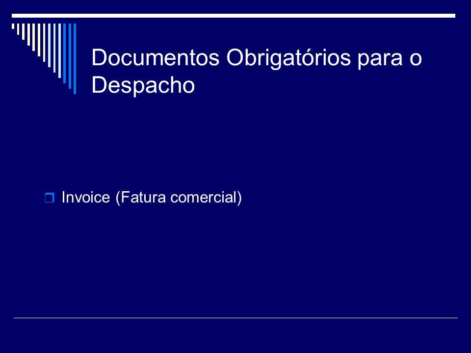 Documentos Obrigatórios para o Despacho Invoice (Fatura comercial)