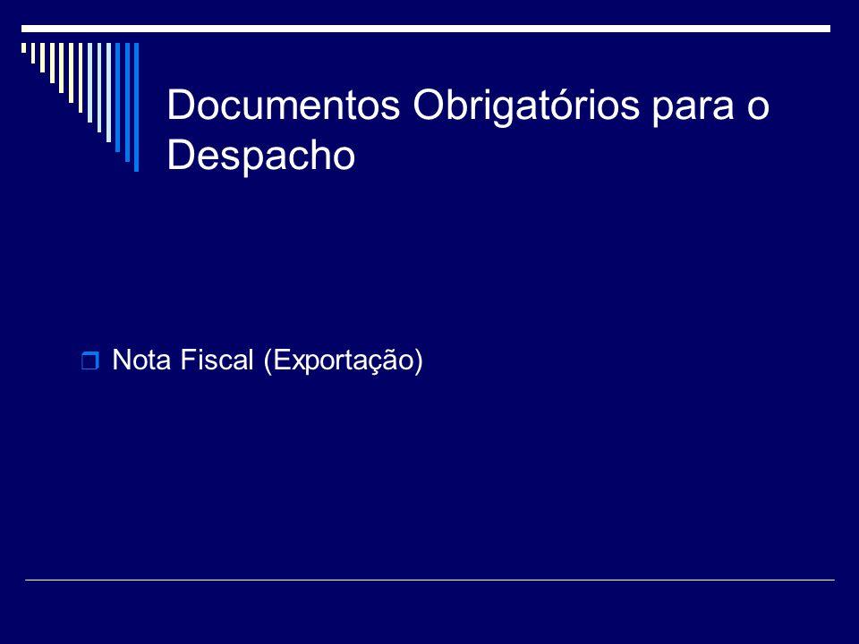 Documentos Obrigatórios para o Despacho Nota Fiscal (Exportação)