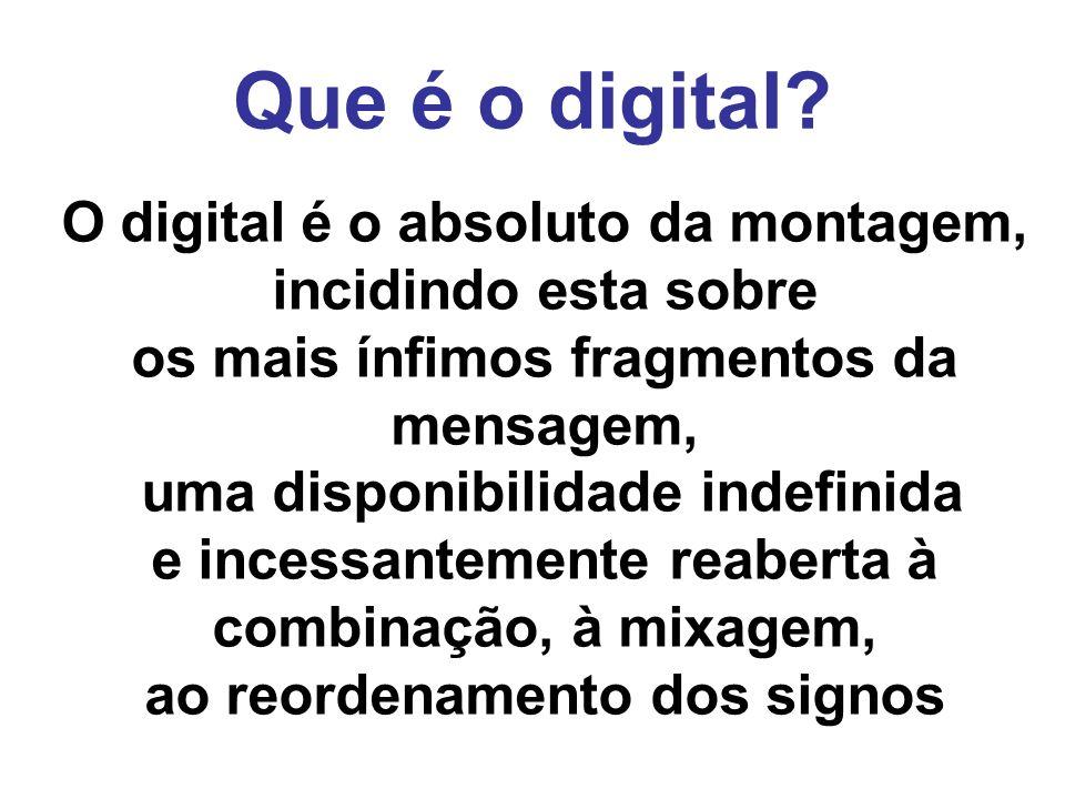 Que é o digital.