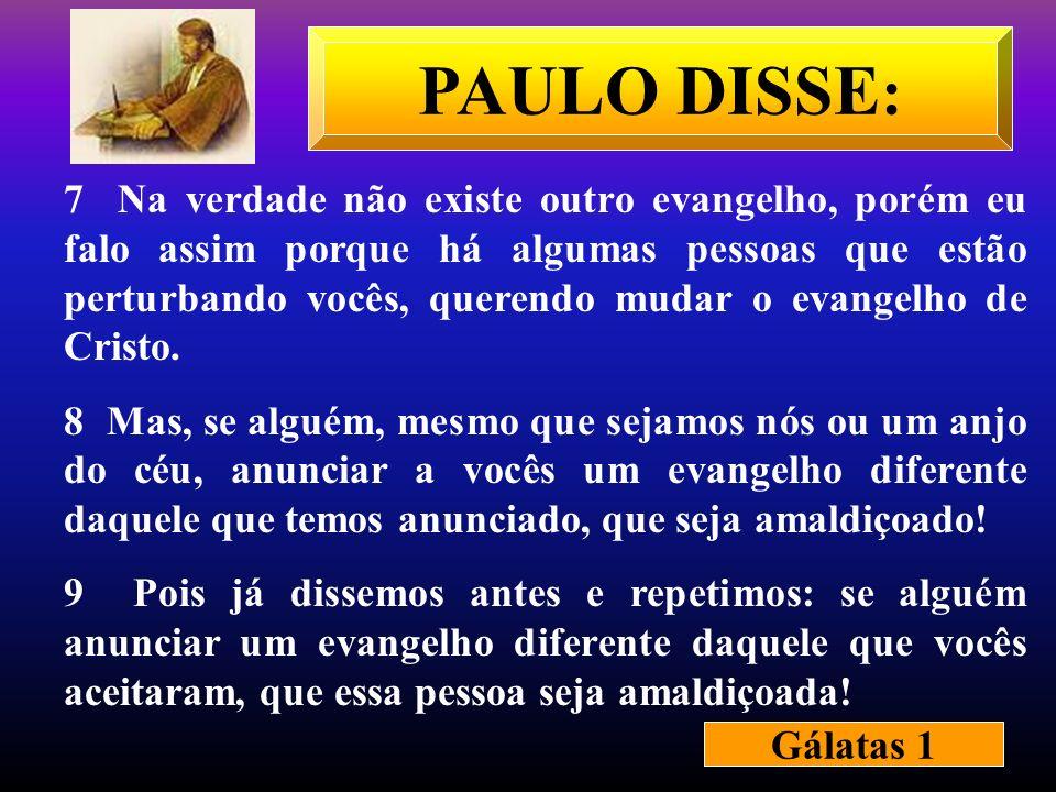 7 Na verdade não existe outro evangelho, porém eu falo assim porque há algumas pessoas que estão perturbando vocês, querendo mudar o evangelho de Cris