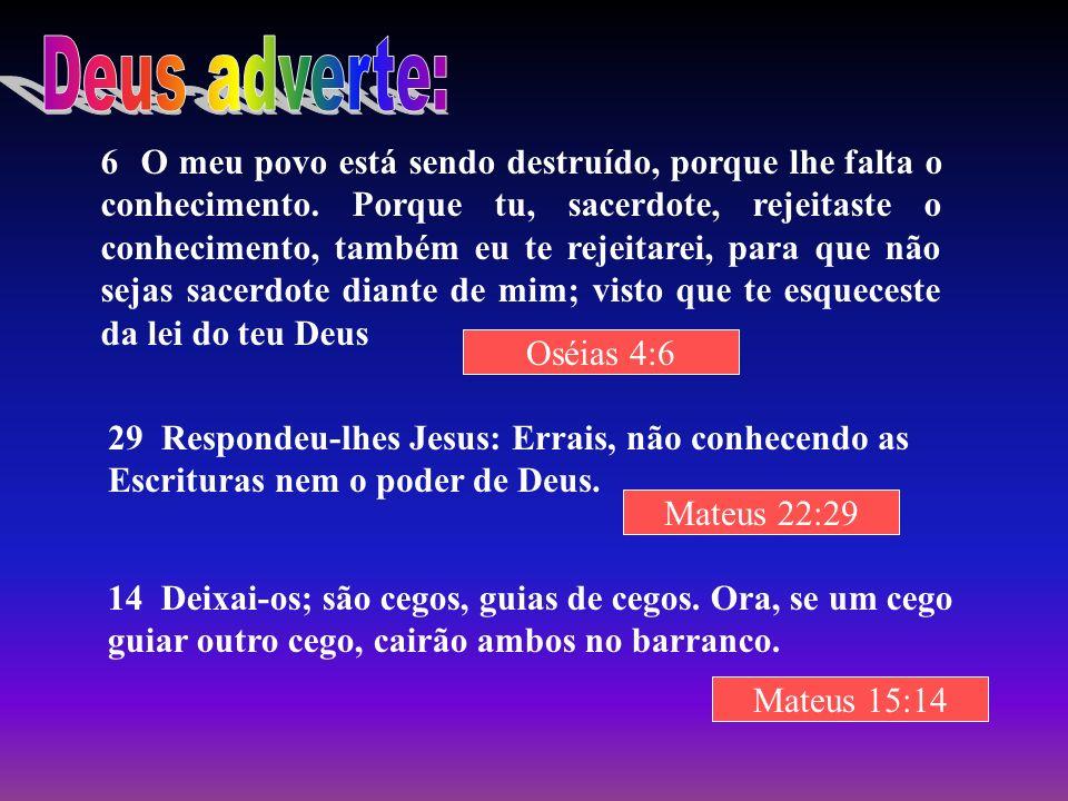 14 Deixai-os; são cegos, guias de cegos. Ora, se um cego guiar outro cego, cairão ambos no barranco. 29 Respondeu-lhes Jesus: Errais, não conhecendo a