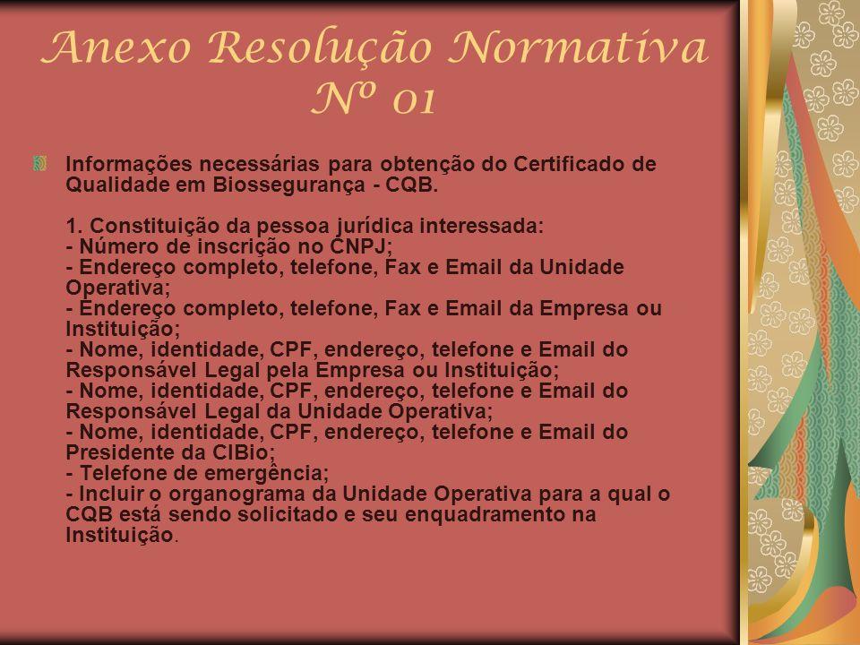 Anexo Resolução Normativa Nº 01 Informações necessárias para obtenção do Certificado de Qualidade em Biossegurança - CQB. 1. Constituição da pessoa ju