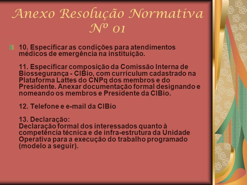 Anexo Resolução Normativa Nº 01 10. Especificar as condições para atendimentos médicos de emergência na instituição. 11. Especificar composição da Com