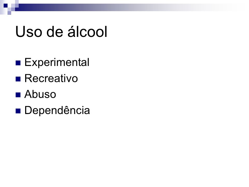 Uso de álcool Experimental Recreativo Abuso Dependência