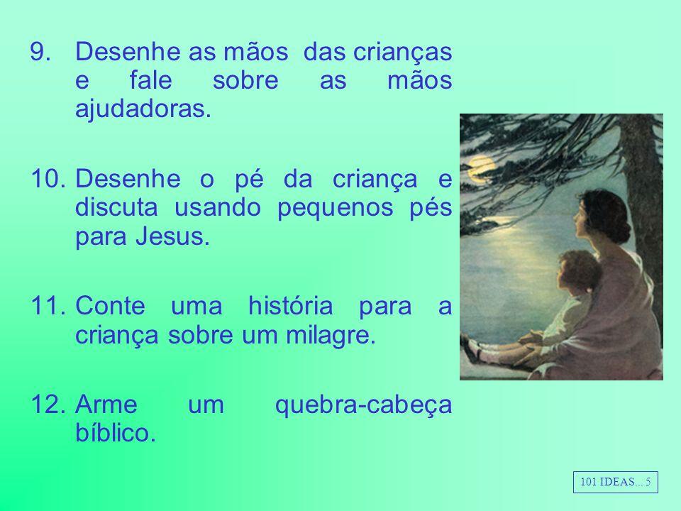 13.Mostre fotografias de Jesus e personagens bíblicos e conte a história.