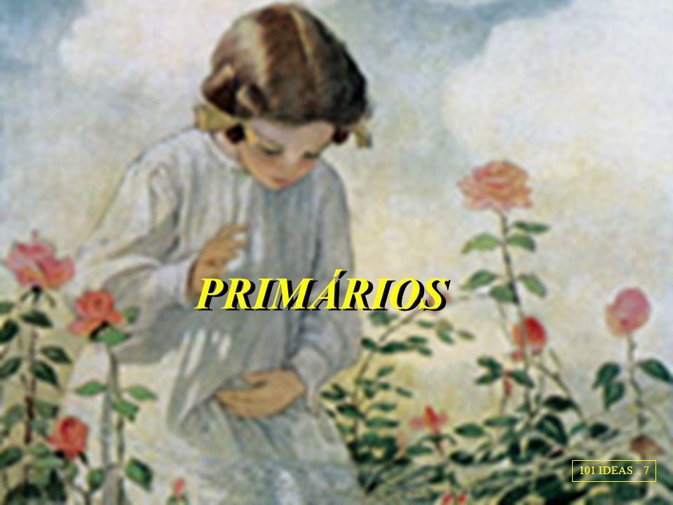 PRIMÁRIOS 101 IDEAS... 7