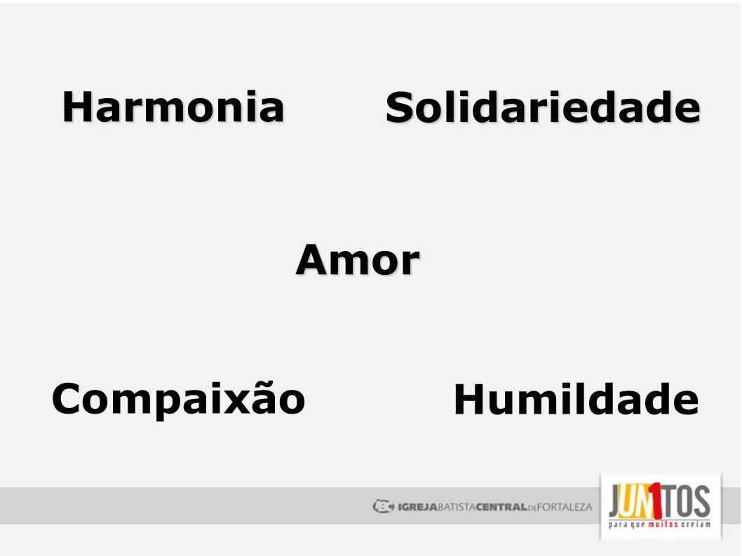 Harmonia Humildade Solidariedade Amor Compaixão