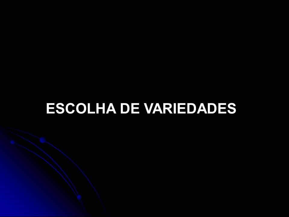 ESCOLHA DE VARIEDADES