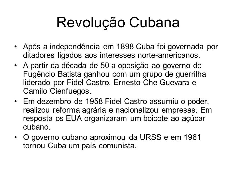 Revolução Cubana Após a independência em 1898 Cuba foi governada por ditadores ligados aos interesses norte-americanos. A partir da década de 50 a opo