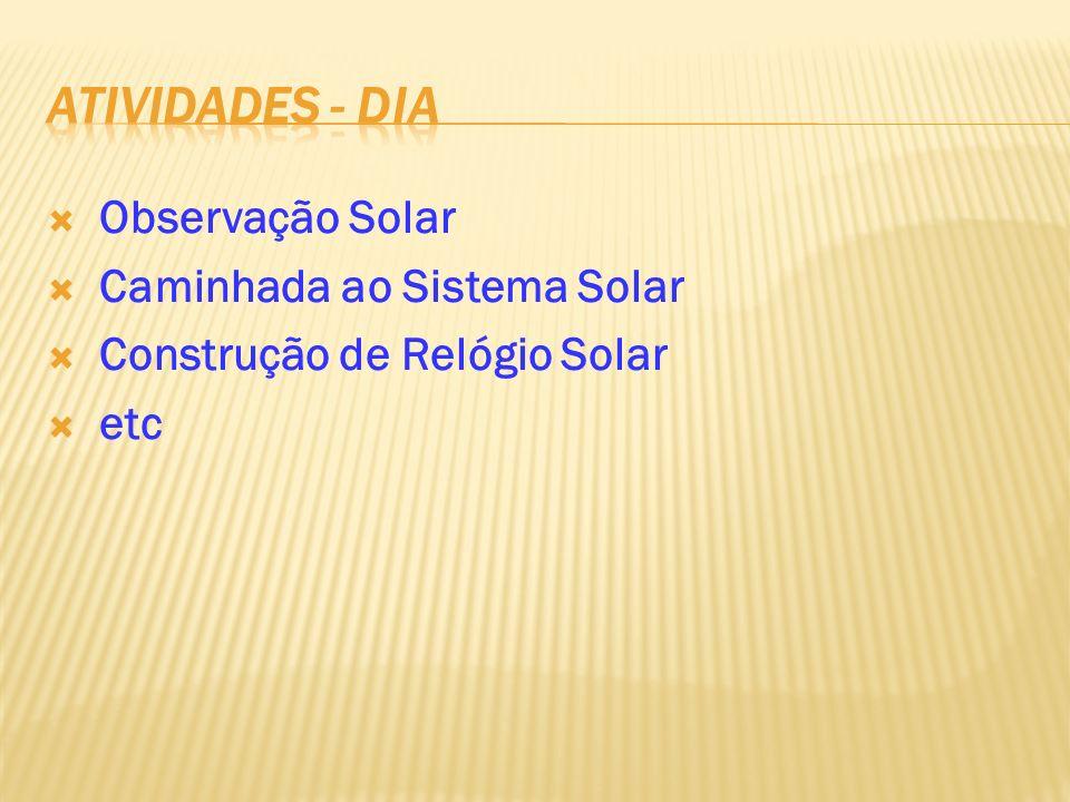 Observação Solar Caminhada ao Sistema Solar Construção de Relógio Solar etc