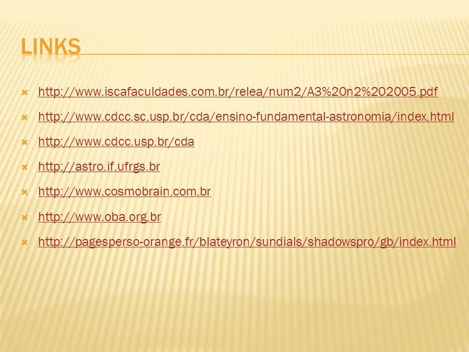 http://www.iscafaculdades.com.br/relea/num2/A3%20n2%202005.pdf http://www.cdcc.sc.usp.br/cda/ensino-fundamental-astronomia/index.html http://www.cdcc.