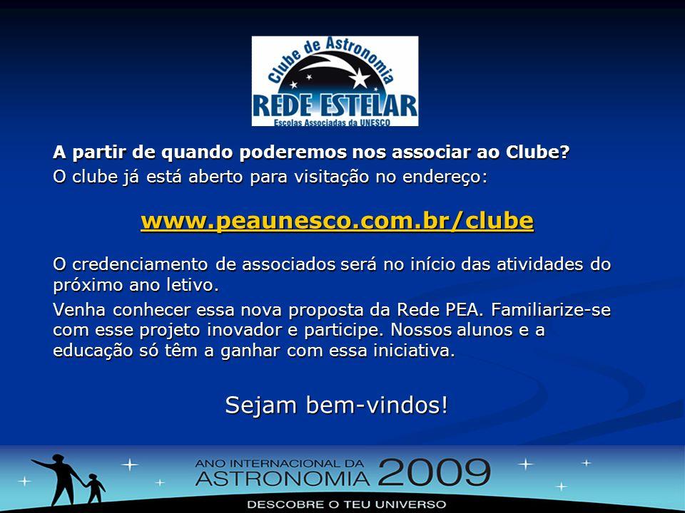 A partir de quando poderemos nos associar ao Clube? O clube já está aberto para visitação no endereço: www.peaunesco.com.br/clube O credenciamento de