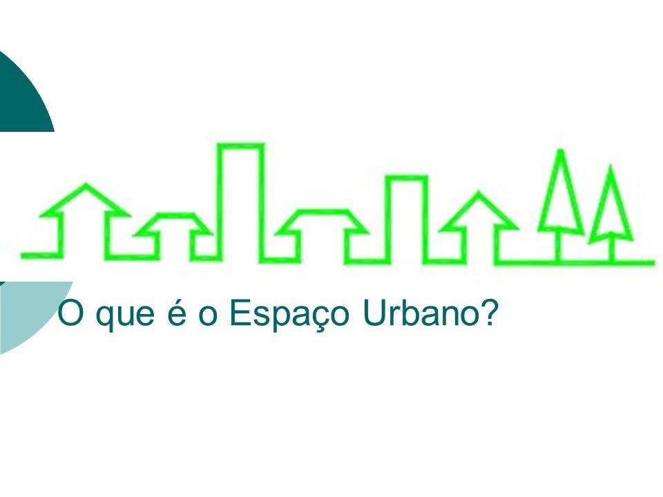 O que é o Espaço Urbano?
