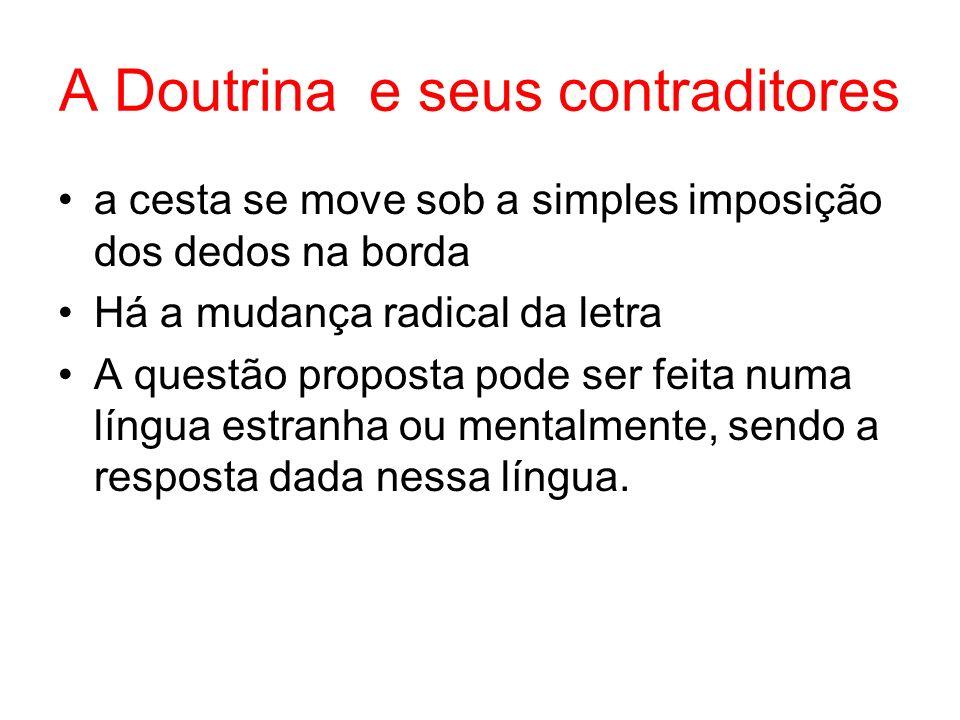 A Doutrina e seus contraditores a cesta se move sob a simples imposição dos dedos na borda Há a mudança radical da letra A questão proposta pode ser f