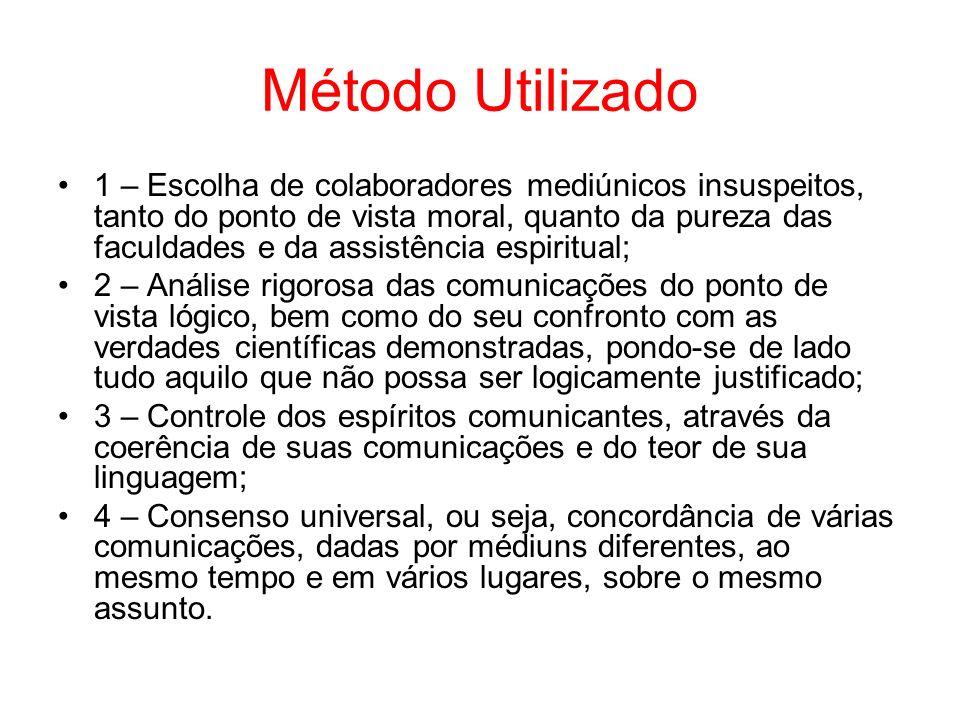 Método Utilizado 1 – Escolha de colaboradores mediúnicos insuspeitos, tanto do ponto de vista moral, quanto da pureza das faculdades e da assistência
