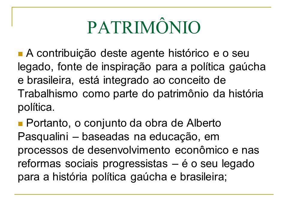 A contribuição deste agente histórico e o seu legado, fonte de inspiração para a política gaúcha e brasileira, está integrado ao conceito de Trabalhis