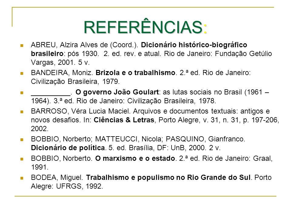 REFERÊNCIAS: ABREU, Alzira Alves de (Coord.). Dicionário histórico-biográfico brasileiro: pós 1930. 2. ed. rev. e atual. Rio de Janeiro: Fundação Getú