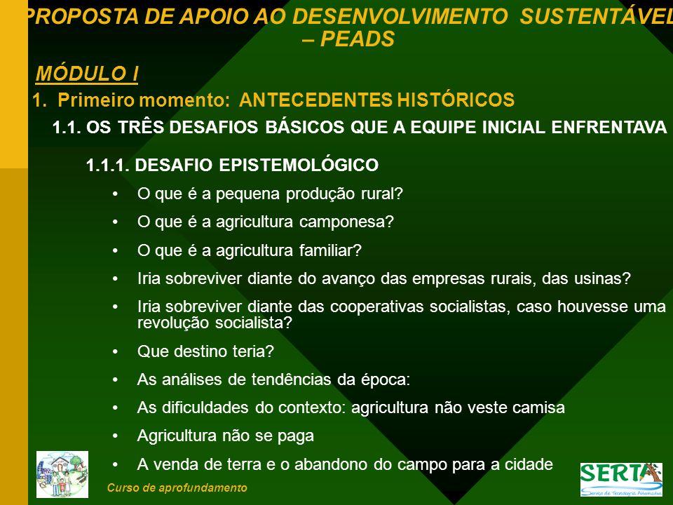 PROPOSTA DE APOIO AO DESENVOLVIMENTO SUSTENTÁVEL – PEADS Curso de aprofundamento 3.