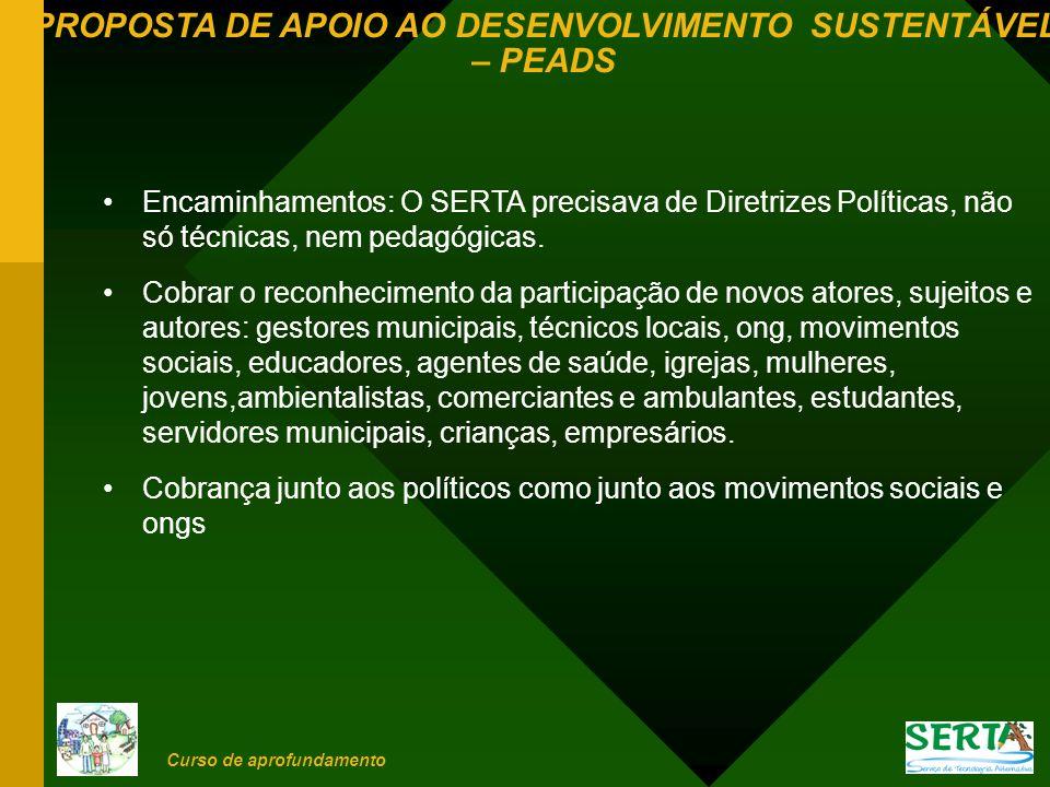 PROPOSTA DE APOIO AO DESENVOLVIMENTO SUSTENTÁVEL – PEADS Curso de aprofundamento 8.
