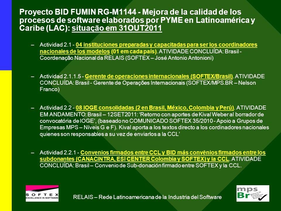 Proyecto BID FUMIN RG-M1144 - Mejora de la calidad de los procesos de software elaborados por PYME en Latinoamérica y Caribe (LAC): situação em 31OUT2011 –Actividad 2.1 - 04 instituciones preparadas y capacitadas para ser los coordinadores nacionales de los modelos (01 em cada país).