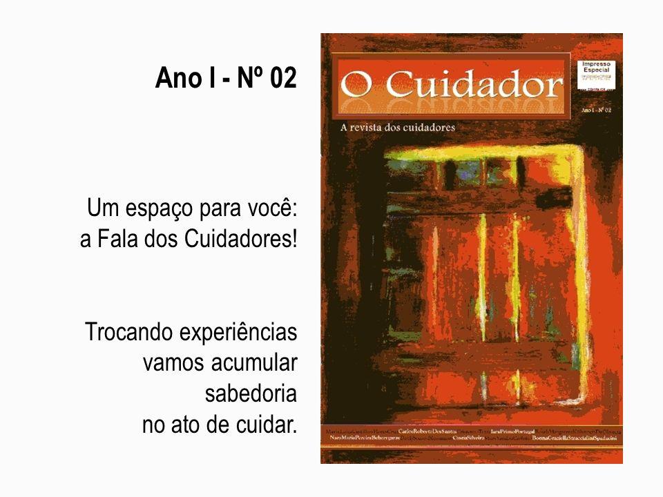 Ano I - Nº 02 Um espaço para você: a Fala dos Cuidadores.