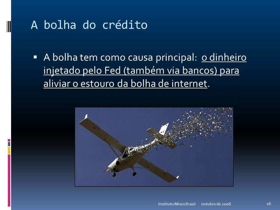 As reservas internacionais mundiais (2003-presente) outubro de 2008Instituto Mises Brasil 15