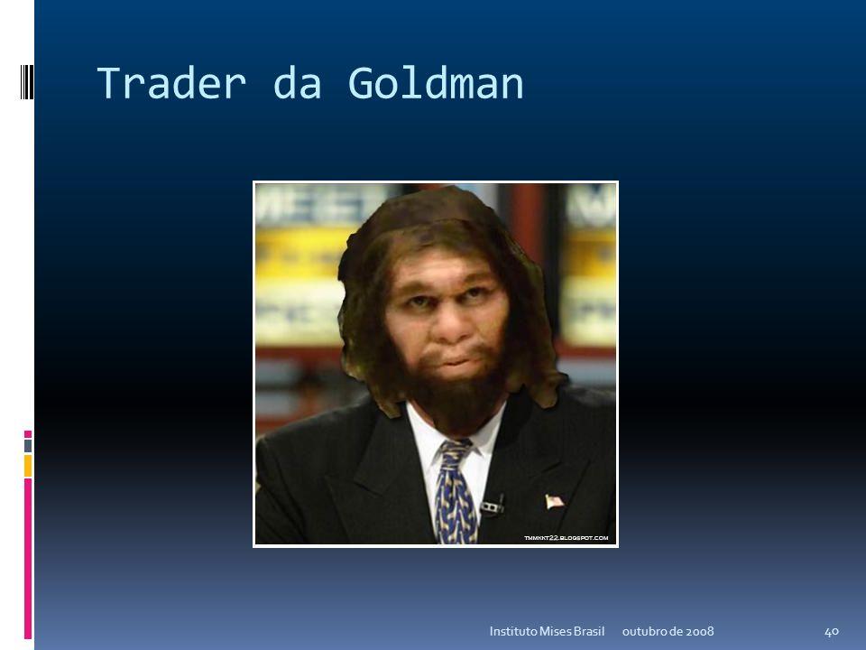 A probabilidade improvável David Viniar, o CFO da Goldman Sachs, declarou em agosto de 2007 depois que seus fundos* perderam mais de 30%, que: Estamos