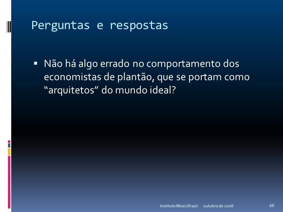 outubro de 2008Instituto Mises Brasil 67