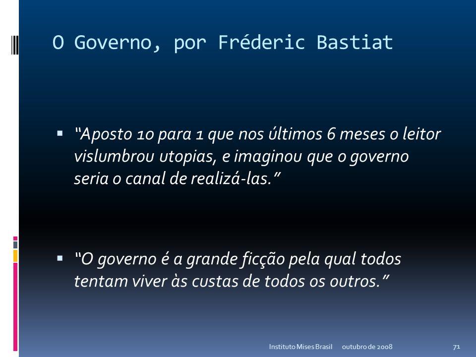 E que a política seja assim... outubro de 2008Instituto Mises Brasil 70