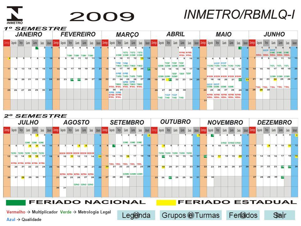 FeriadosSairGrupos e TurmasLegenda Vermelho Multiplicador Verde Metrologia Legal Azul Qualidade