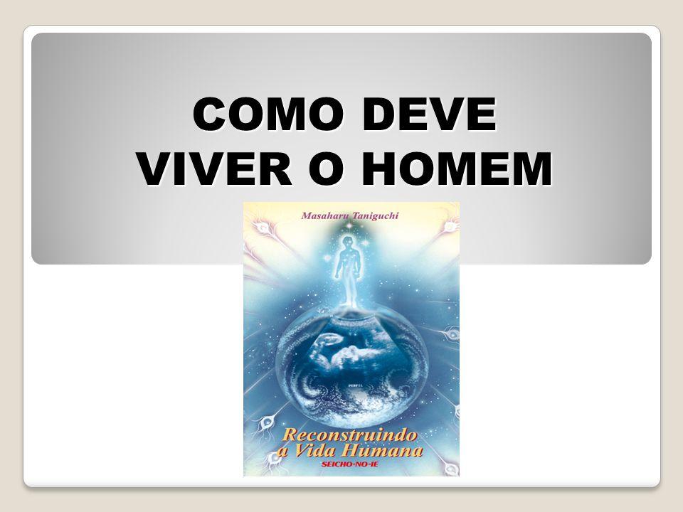 COMO DEVE VIVER O HOMEM