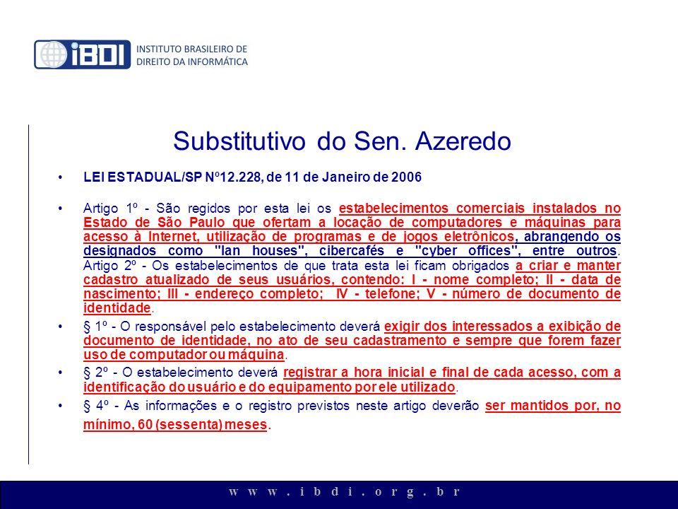 w w w. i b d i. o r g. b r Substitutivo do Sen. Azeredo LEI ESTADUAL/SP Nº12.228, de 11 de Janeiro de 2006 Artigo 1º - São regidos por esta lei os est