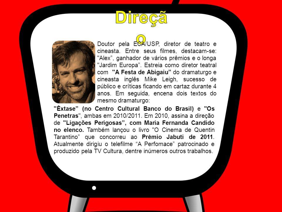 Doutor pela ECA/USP, diretor de teatro e cineasta.
