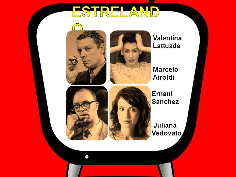 Valentina Lattuada Marcelo Airoldi Ernani Sanchez Juliana Vedovato