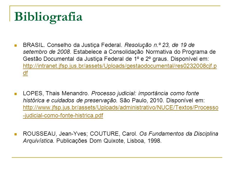 Bibliografia BRASIL. Conselho da Justiça Federal. Resolução n.º 23, de 19 de setembro de 2008. Estabelece a Consolidação Normativa do Programa de Gest