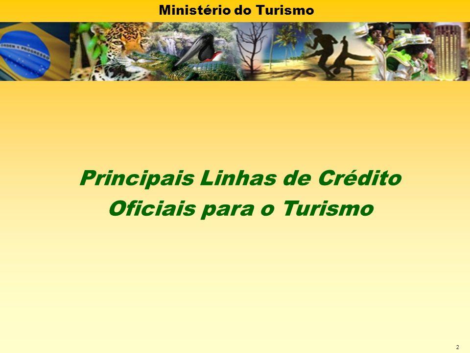 Ministério do Turismo 3 DescriçãoCondições Finalidade Investimento com capital de giro associado para implantação, ampliação e reforma de empreendimentos.