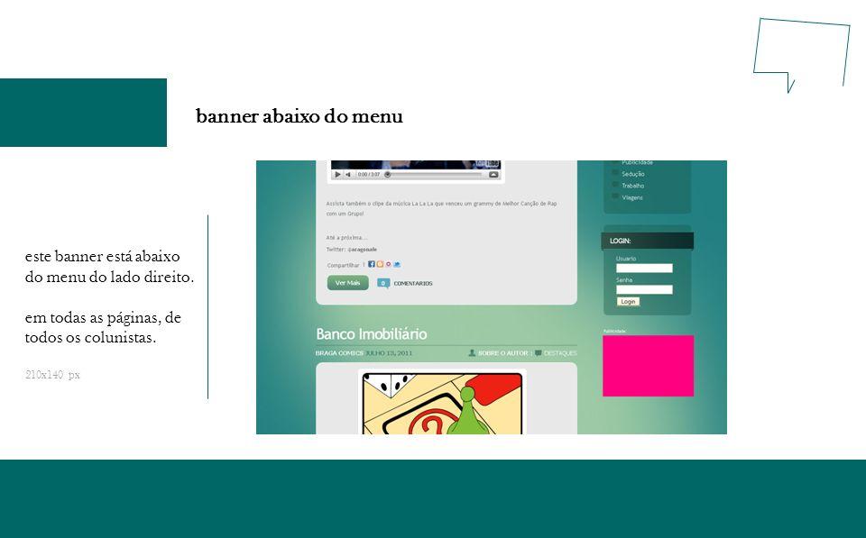 banner abaixo do menu este banner está abaixo do menu do lado direito. em todas as páginas, de todos os colunistas. 210x140 px