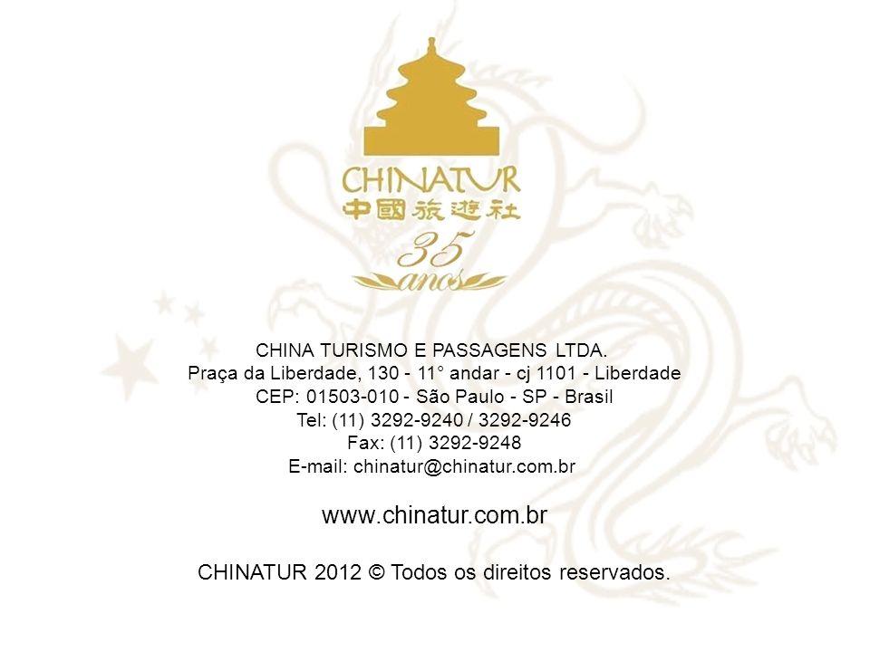 CHINA TURISMO E PASSAGENS LTDA. Praça da Liberdade, 130 - 11° andar - cj 1101 - Liberdade CEP: 01503-010 - São Paulo - SP - Brasil Tel: (11) 3292-9240