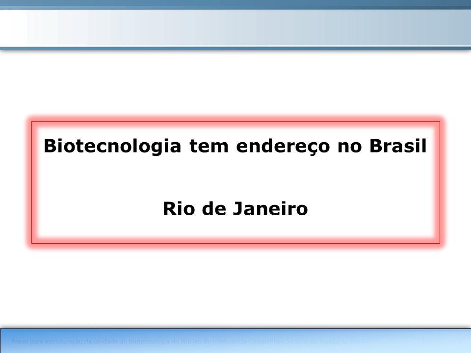 Biotecnologia tem endereço no Brasil Rio de Janeiro