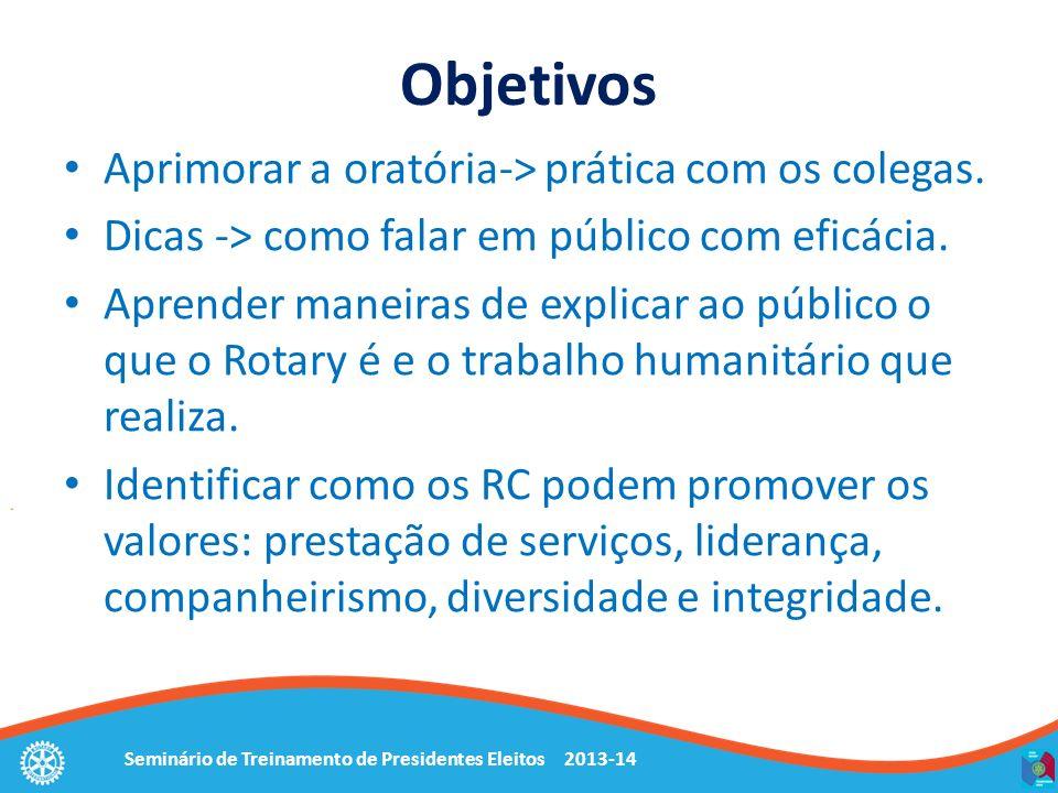 Seminário de Treinamento de Presidentes Eleitos 2013-14 Divulgando o Rotary