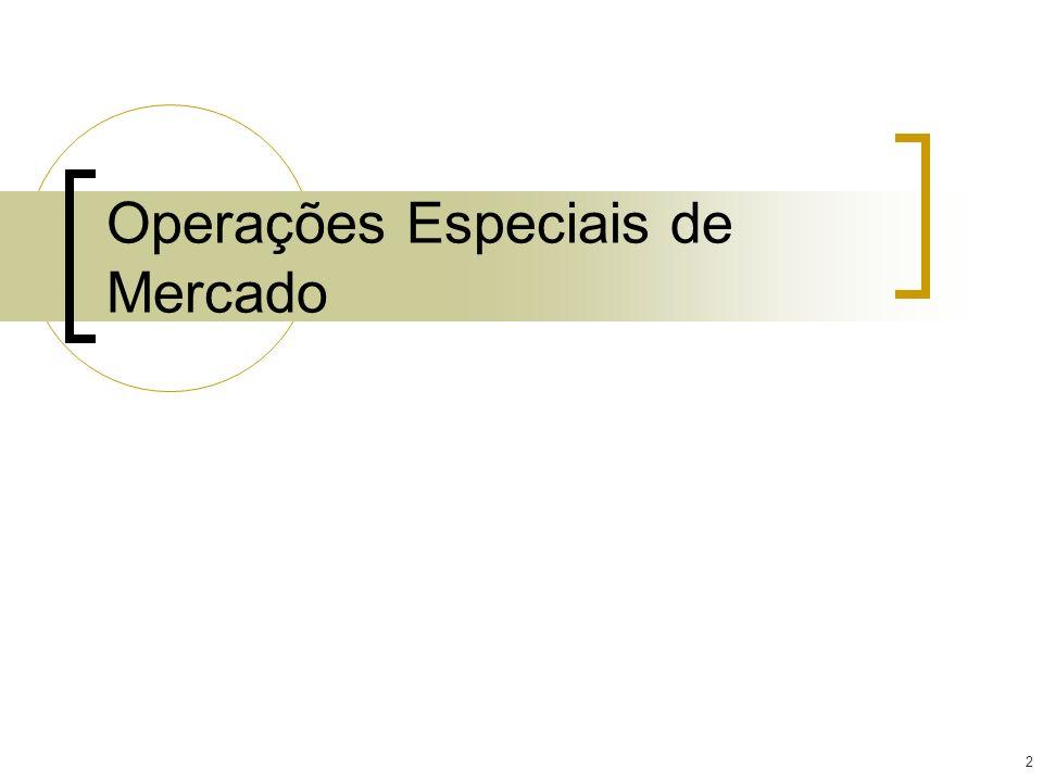 3 OPERAÇÕES ESPECIAIS DE MERCADO Dólar Casado: diferencial entre o dólar futuro e o (à vista vezes 1.000).
